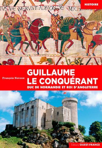 GUILLAUME LE CONQUERANT, DUC DE NORMANDIE ET ROI D