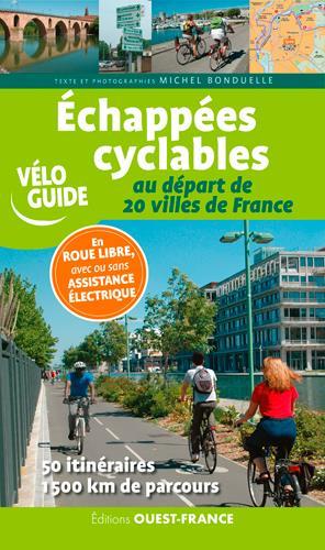 ECHAPPEES CYCLABLES AU DEPART DE 20 VILLES DE FRAN