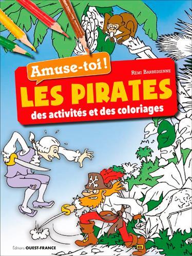 AMUSE-TOI ! LES PIRATES - DES ACTIVITES ET DES COL