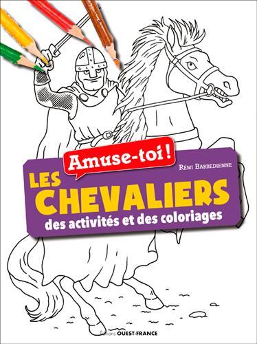 AMUSE-TOI ! LES CHEVALIERS - DES ACTIVITES ET DES