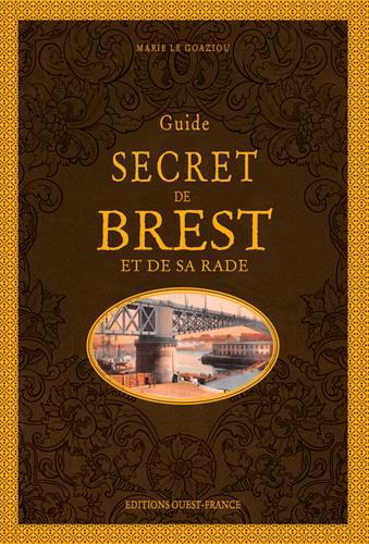 GUIDE SECRET DE BREST ET DE SA RADE