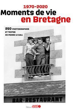 1970-2020 MOMENTS DE VIE EN BRETAGNE