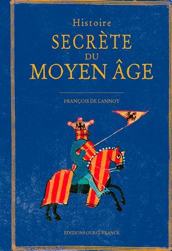 HISTOIRE SECRETE DU MOYEN AGE