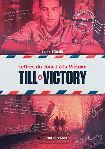 TILL VICTORY, LETTRES DU JOUR J A LA VICTOIRE