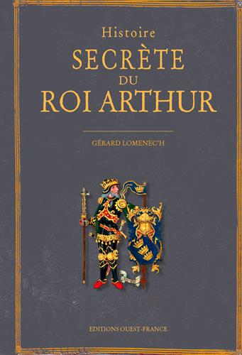 HISTOIRE SECRETE DU ROI ARTHUR