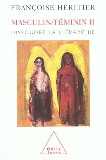 MASCULIN/FEMININ II - DISSOUDRE LA HIERARCHIE