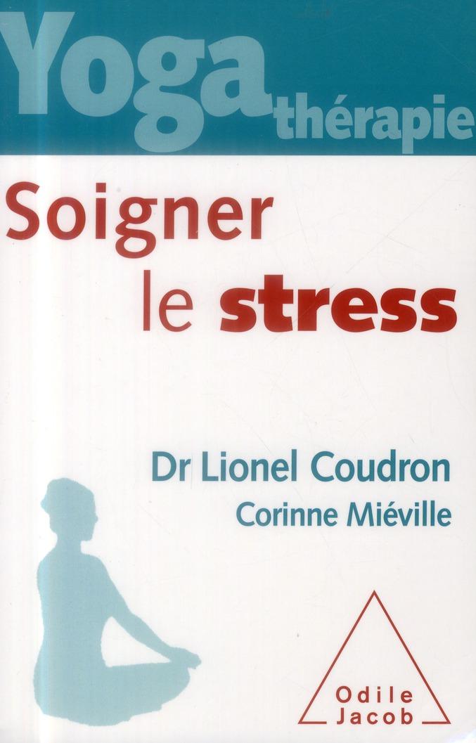 YOGA THERAPIE : SOIGNER LE STRESS