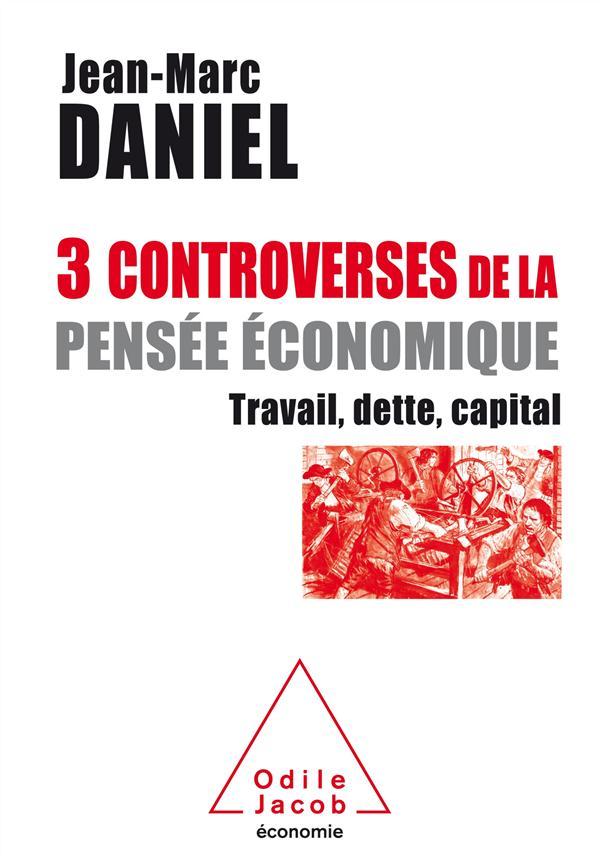 TROIS CONTROVERSES DE LA PENSEE ECONOMIQUE