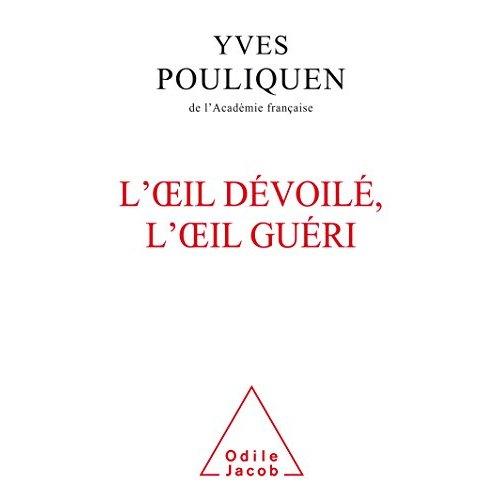 LOEIL DEVOILE, L'OEIL GUERI