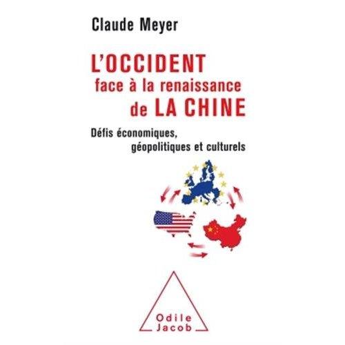 L'OCCIDENT FACE A LA RENAISSANCE DE LA CHINE