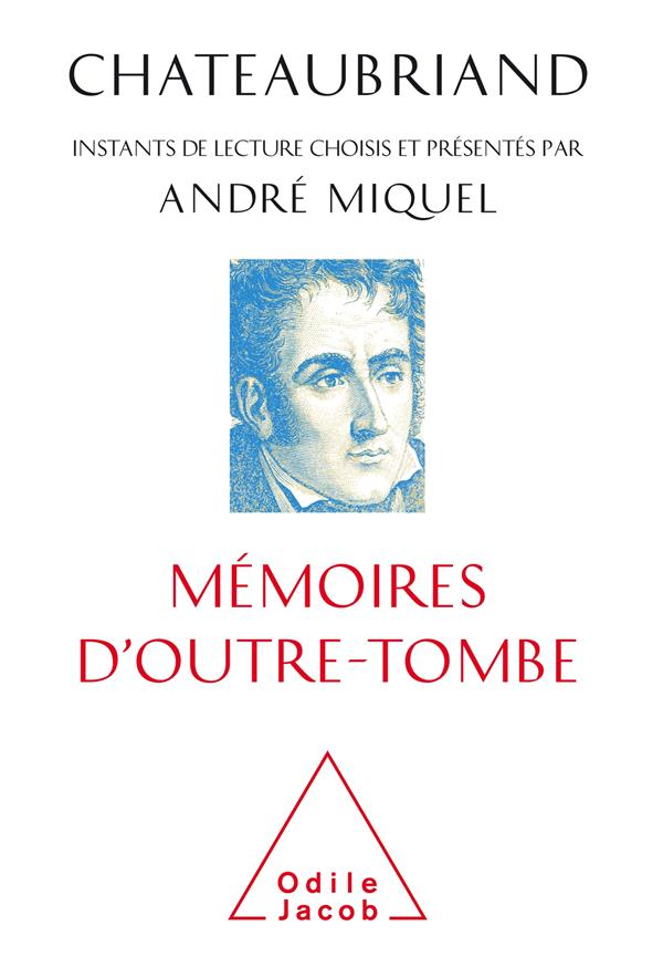CHATEAUBRIAND, MEMOIRES D'OUTRE-TOMBE