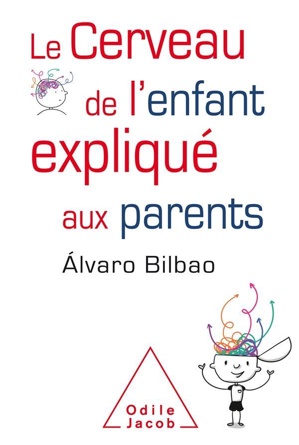 LE CERVEAU DE L'ENFANT EXPLIQUE AUX PARENTS