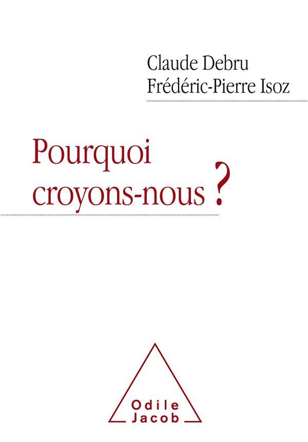 POURQUOI CROYONS-NOUS?
