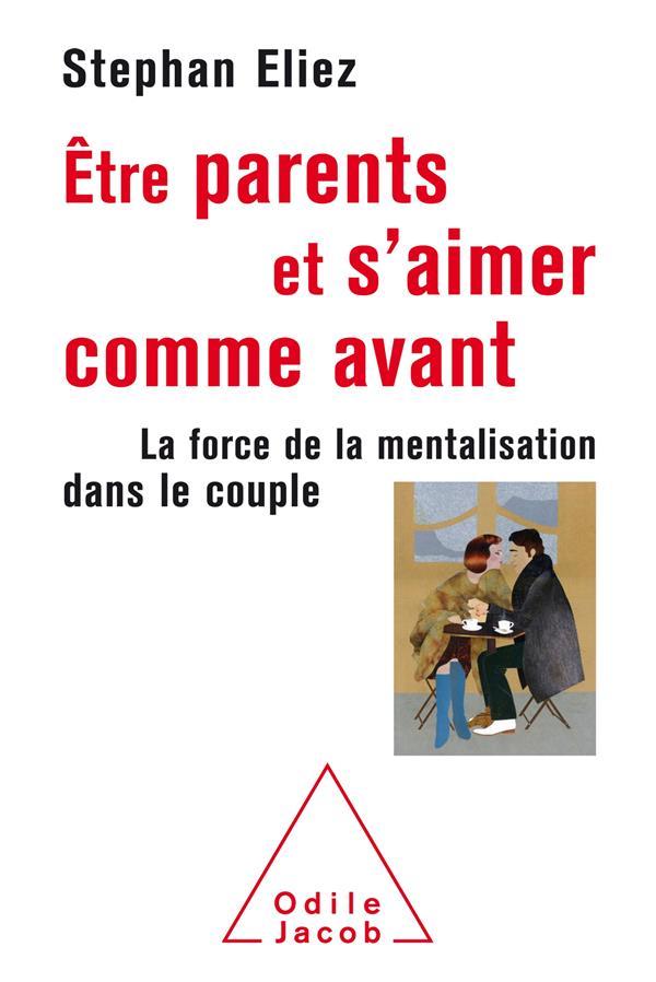 ETRE PARENT ET S'AIMER COMME AVANT