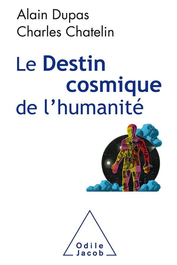 LE DESTIN COSMIQUE DE L'HUMANITE