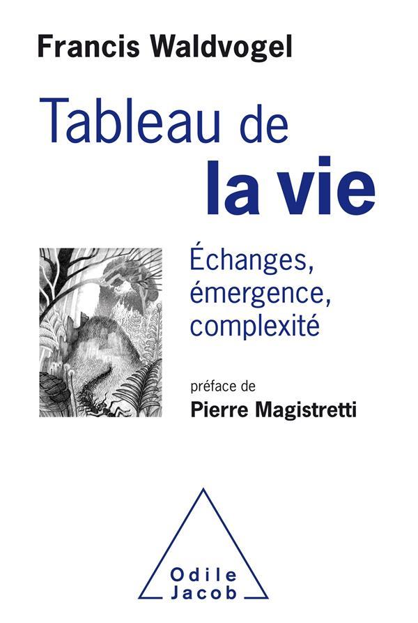 LE TABLEAU DE LA VIE - ECHANGES, EMERGENCE,COMPLEXITE