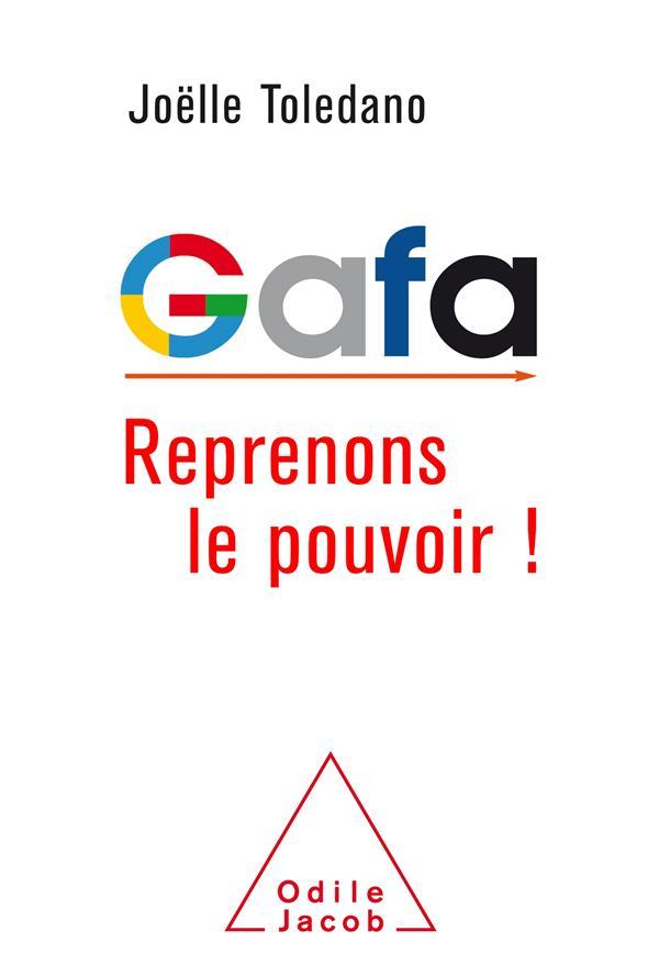GAFA REPRENONS LE POUVOIR!