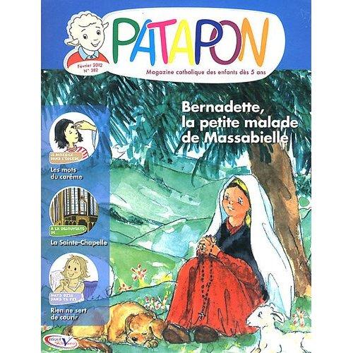BERNADETTE,LA PETITE MALADE DE MASSABIELLE - REVUE PATAPON FEVRIER 2012 N 382