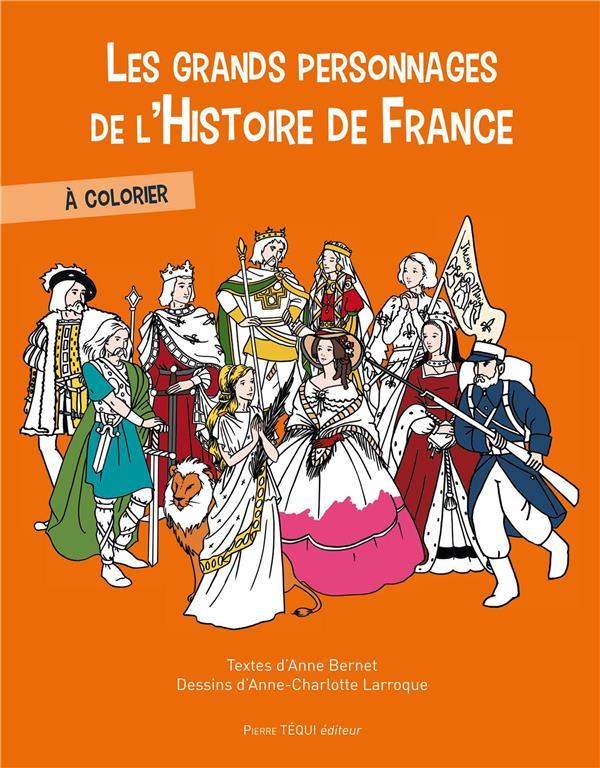 LES GRANDS PERSONNAGES DE L'HISTOIRE DE FRANCE A COLORIER