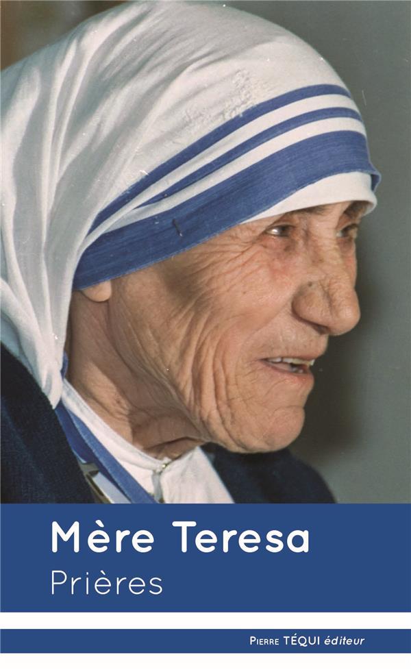 MERE TERESA - PRIERES
