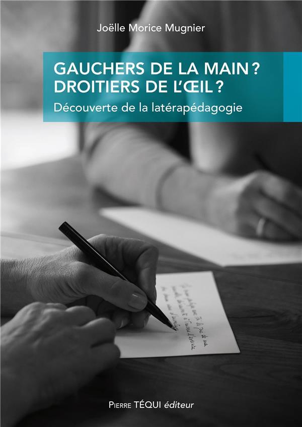 GAUCHERS DE LA MAIN ? DROITIERS DE L'OEIL ?