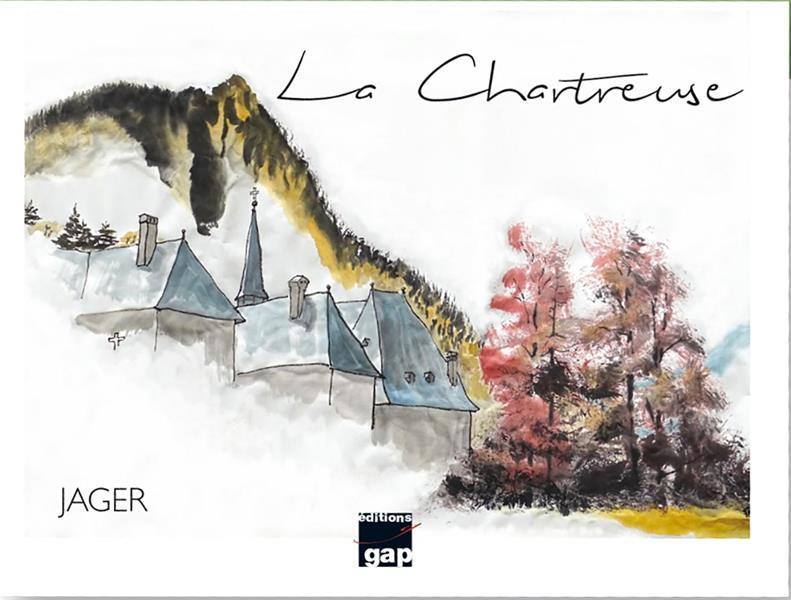 LA CHARTREUSE - 25 ANS DE PEINTURE DANS LE MASSIF