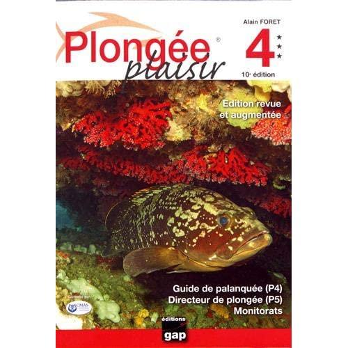 PLONGEE PLAISIR NIVEAUX 4 ET 5 - 10EME EDITION