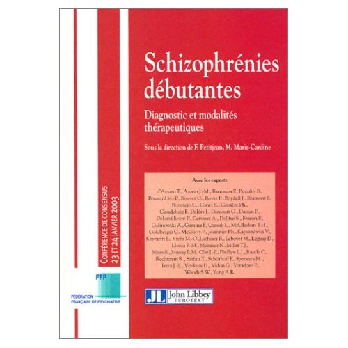 SCHIZOPHRENIES DEBUTANTES - DIAGNOSTIC ET MODALITES THERAPEUTIQUES