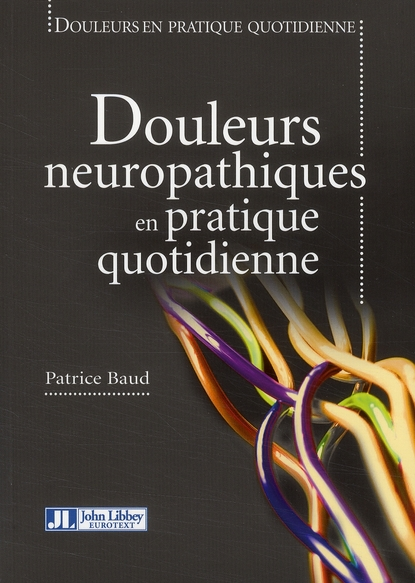 DOULEURS NEUROPATHIQUES EN PRATIQUE QUOTIDIENNE - AVEC CD-ROM