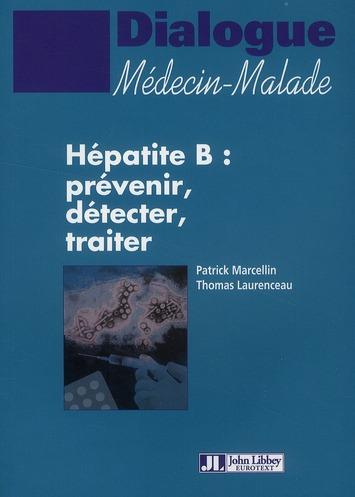 HEPATITE B PREVENIR, DETECTER, TRAITER