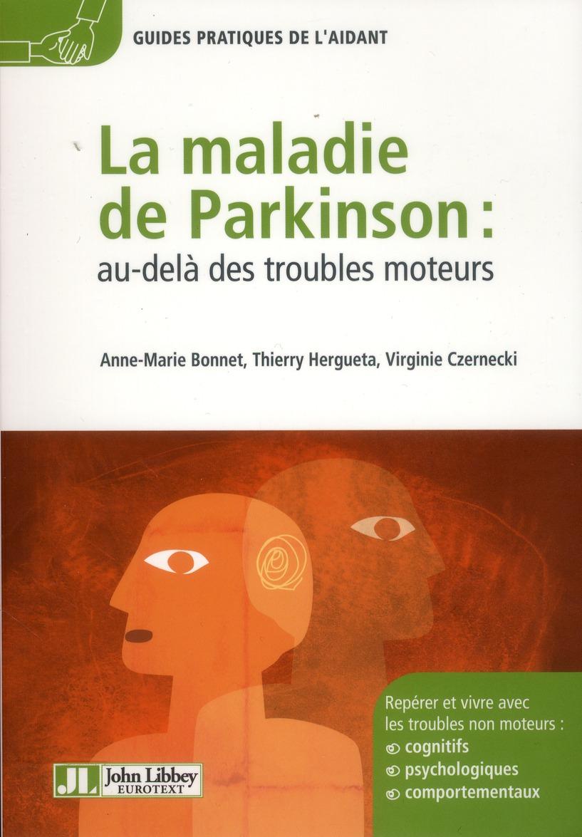 LA MALADIE DE PARKINSON : AU-DELA DES TROUBLES MOTEURS