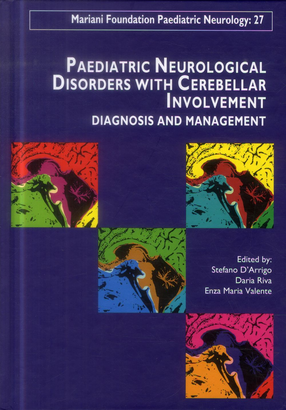 PAEDIATRIC NEUROLOGICAL DISORDERS WITH CEREBELLAR INVOLVEMENT - DIAGNOSIS AND MANAGEMENT.