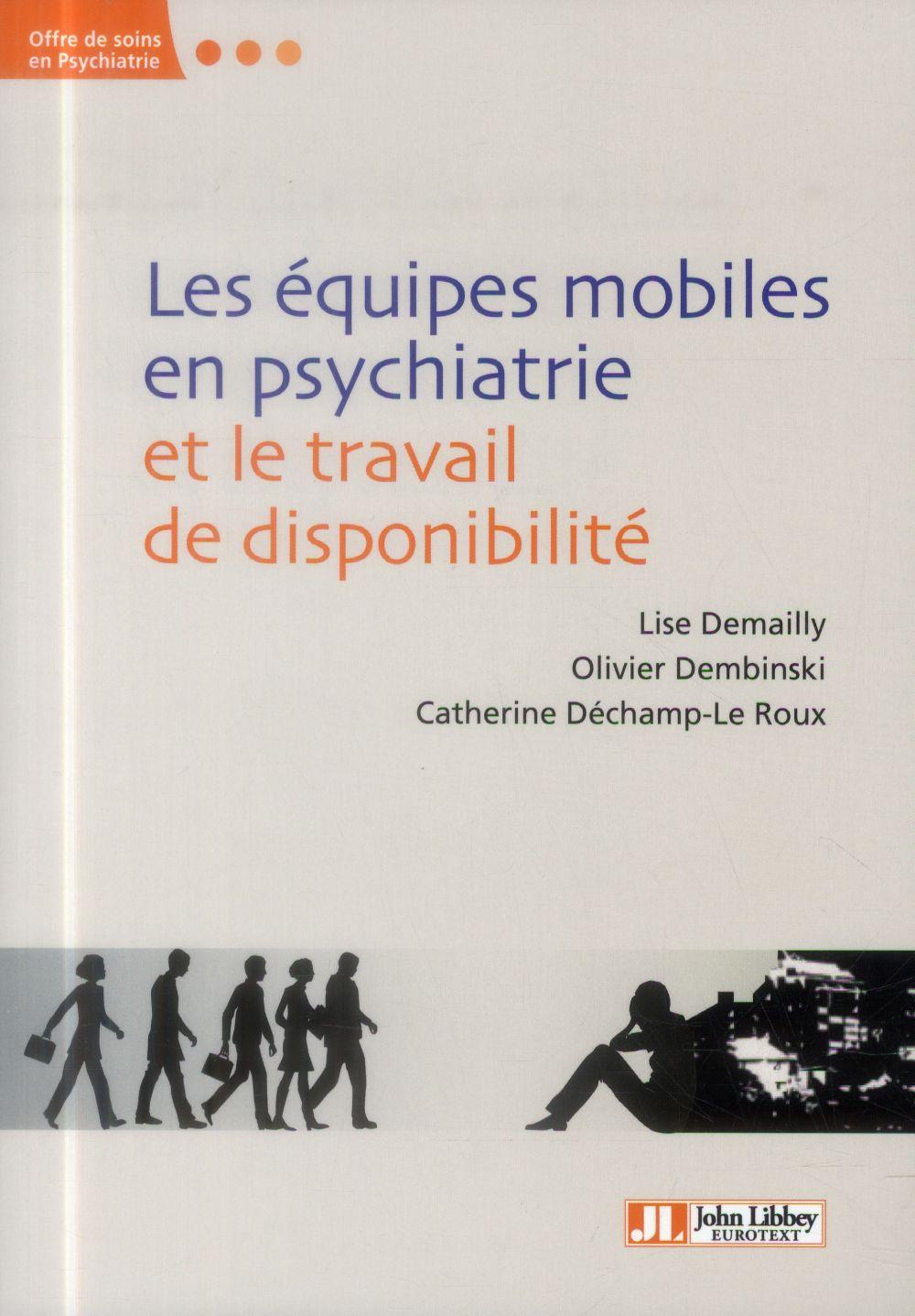 LES EQUIPES MOBILES EN PSYCHIATRIE ET LE TRAVAIL DE DISPONIBILITE - MODALITES ET ENJEUX D'UNE INNOVA