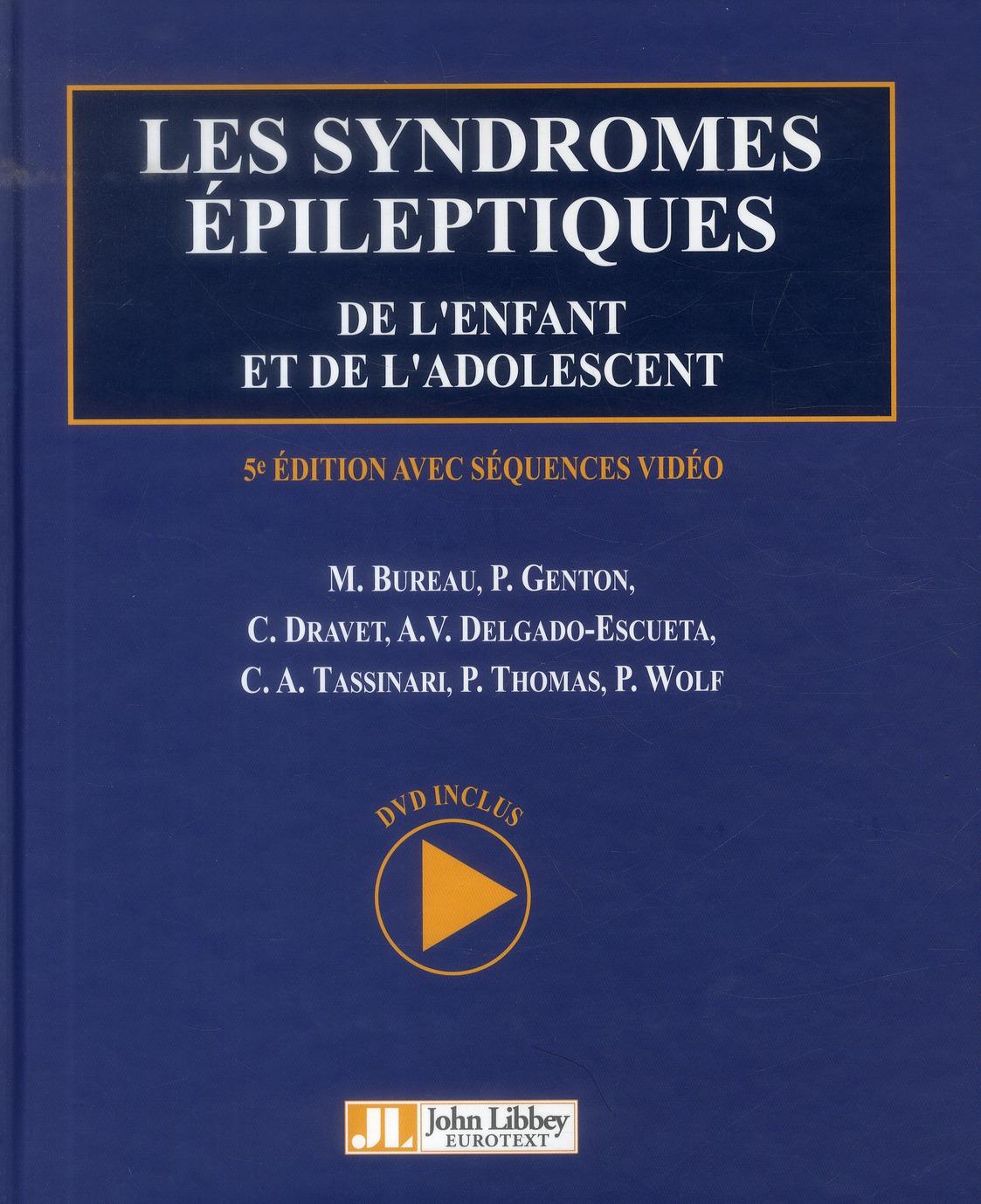 LES SYNDROMES EPILEPTIQUES DE L'ENFANT ET DE L'ADOLESCENT - 5E EDITION AVEC SEQUENCES VIDEO - DVD-RO