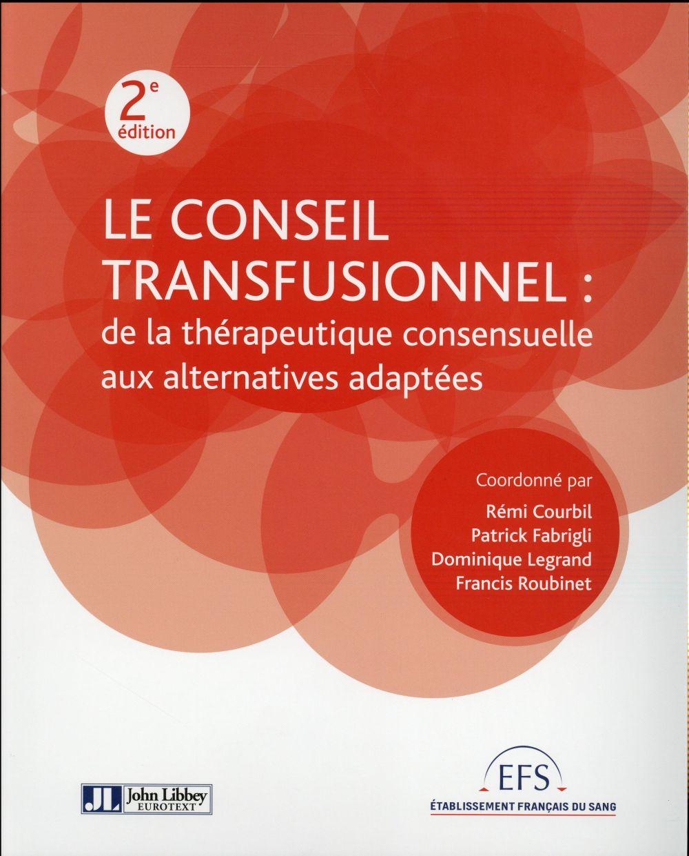 LE CONSEIL TRANSFUSIONNEL : DE LA THERAPEUTIQUE CONSENSUELLE AUX ALTERNATIVES ADAPTEES