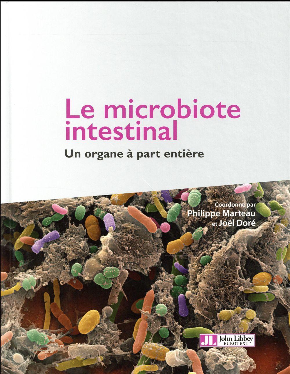 LE MICROBIOTE INTESTINAL - UN ORGANE A PART ENTIERE