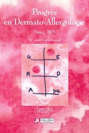 PROGRES EN DERMATO-ALLERGOLOGIE. GERDA 2016 - 37E COURS D'ACTUALISATION