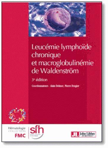 LEUCEMIE LYMPHOIDE CHRONIQUE ET MACROGLOBULINEMIE DE WALDENSTROM