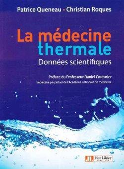 MEDECINE THERMALE - DONNEES SCIENTIFIQUES - PREFACE DU PROFESSEUR DANIEL COUTURIER