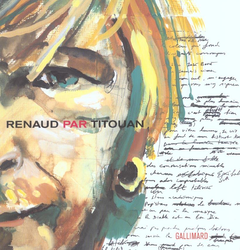 RENAUD PAR TITOUAN - CHRONIQUE ILLUSTREE D'UN ENREGISTREMENT (BRUXELLES, LONDRES, PARIS, 2001/2002)