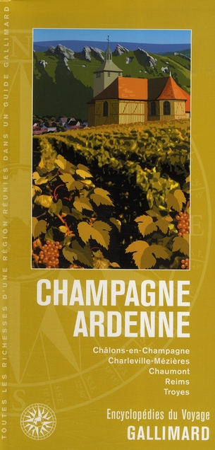 CHAMPAGNE - ARDENNE - CHALONS-EN-CHAMPAGNE, CHARLEVILLE-MEZIERES, CHAUMONT, REIMS, TROYES