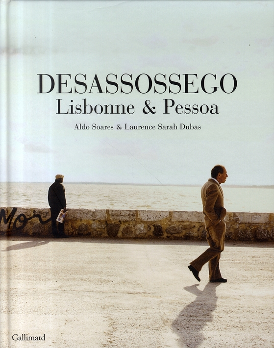 DESASSOSSEGO - LISBONNE & PESSOA