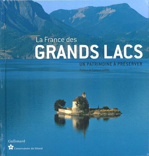 LA FRANCE DES GRANDS LACS - UN PATRIMOINE A PRESERVER