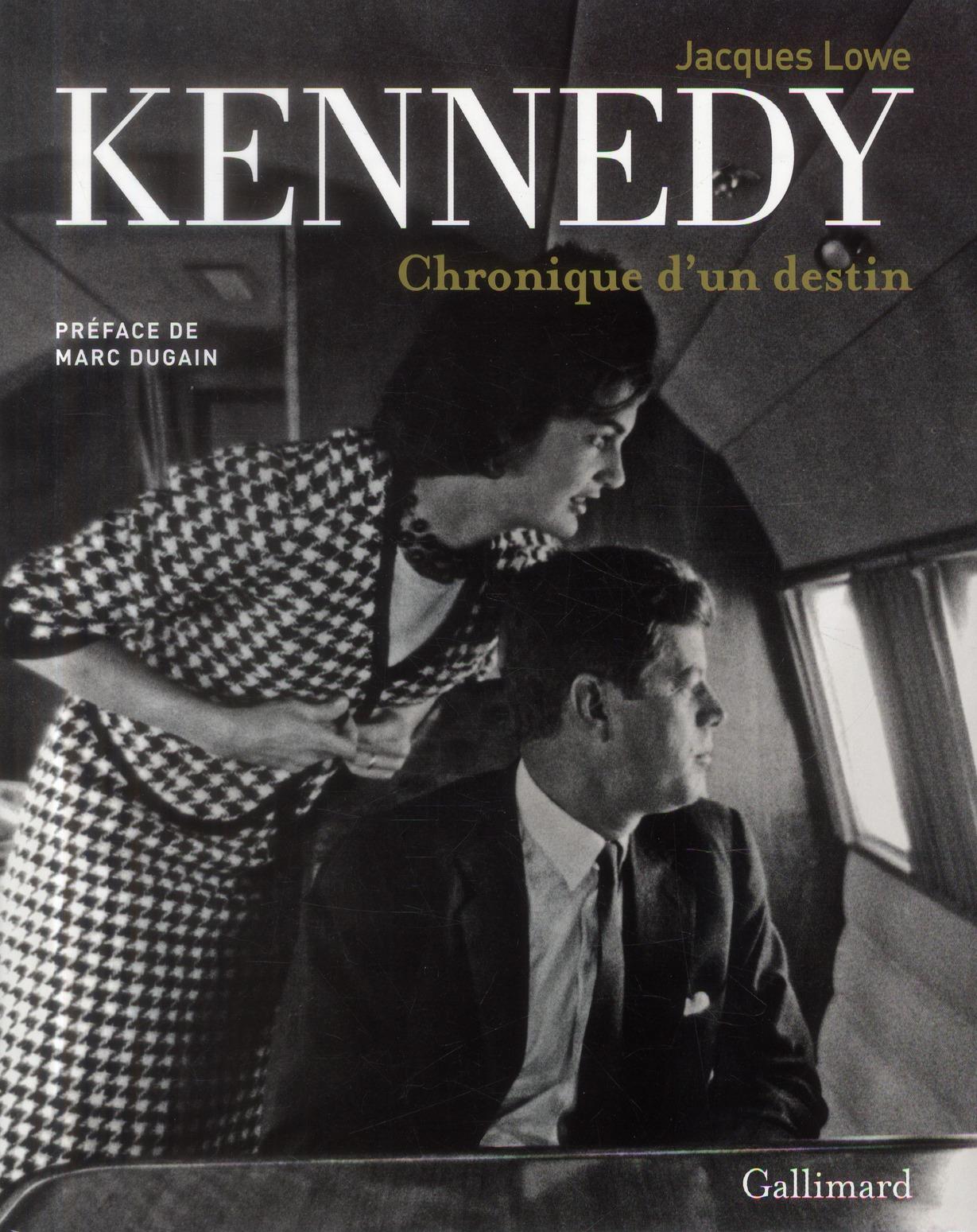 KENNEDY CHRONIQUE D'UN DESTIN