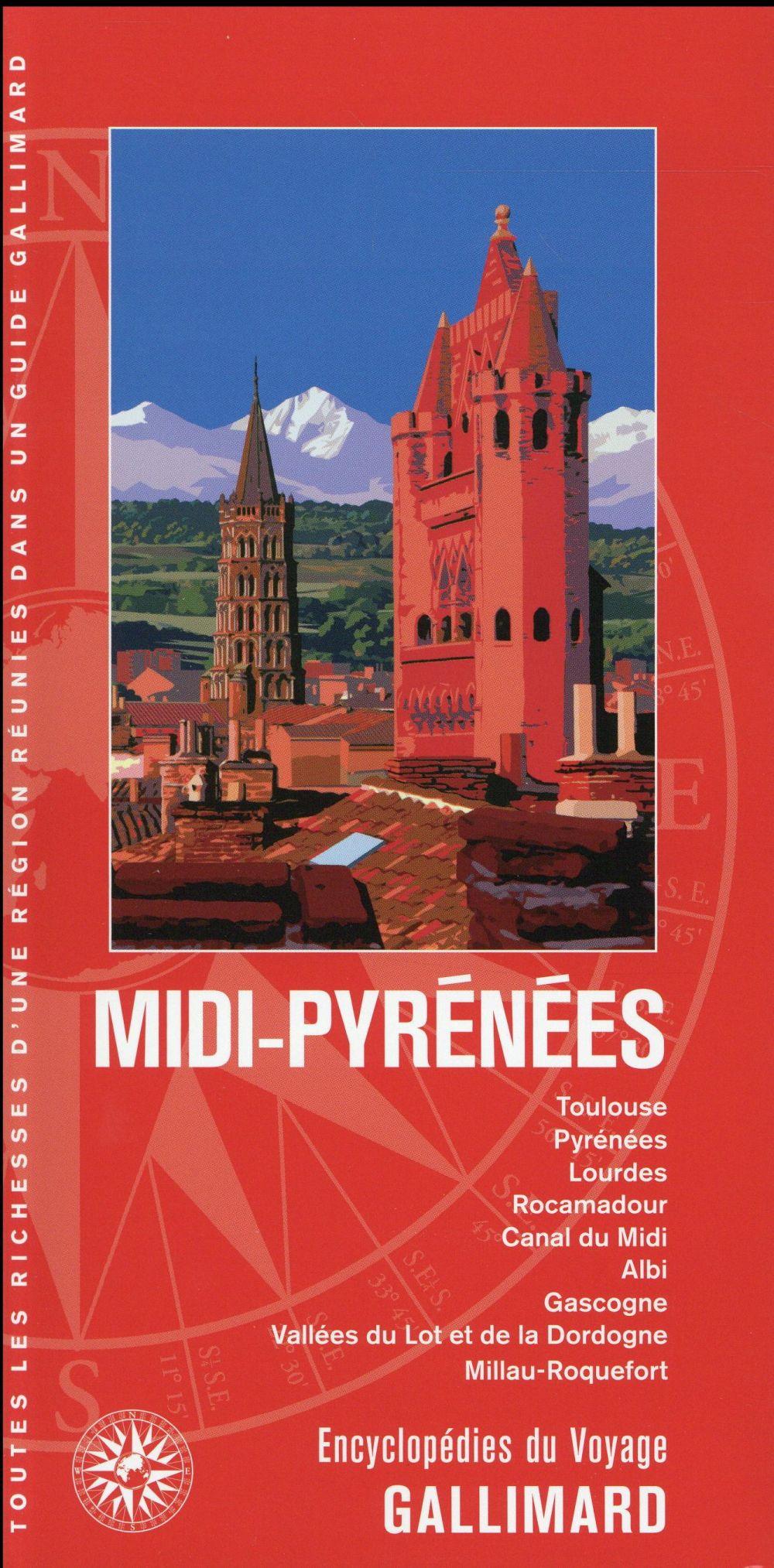 MIDI-PYRENEES - TOULOUSE, PYRENEES, LOURDES, ROCAMADOUR, CANAL DU MIDI, ALBI, GASCOGNE, VALLEES DU L