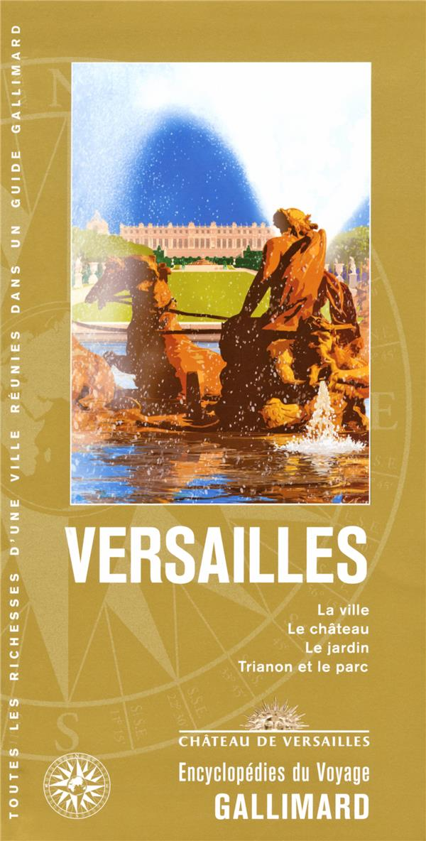 VERSAILLES - LA VILLE, LE CHATEAU, LE JARDIN, TRIANON ET LE PARC