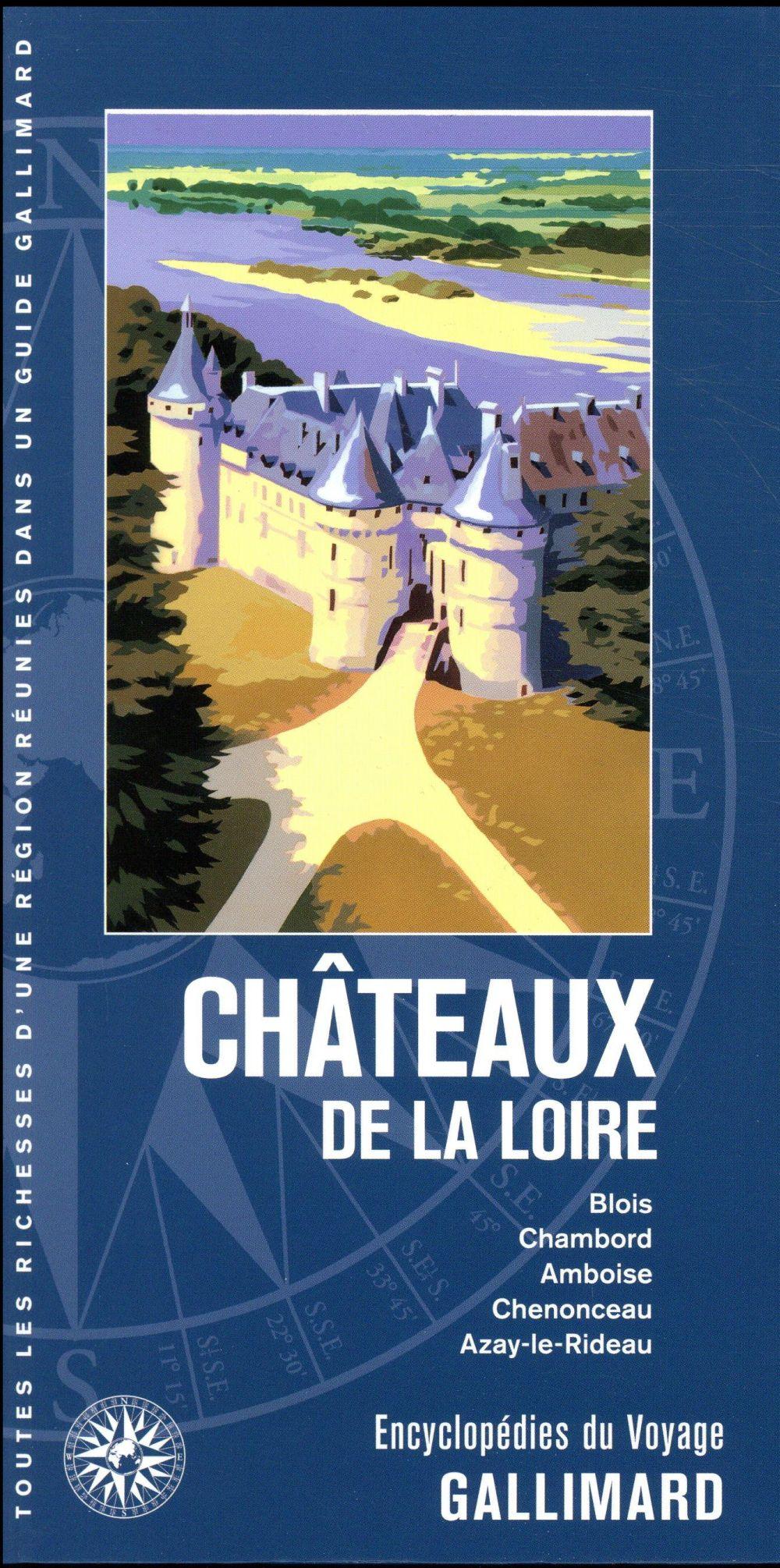 CHATEAUX DE LA LOIRE - BLOIS, CHAMBORD, AMBOISE, CHENONCEAU, AZAY-LE-RIDEAU