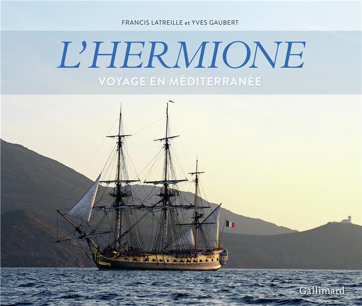 L'HERMIONE - VOYAGE EN MEDITERRANEE