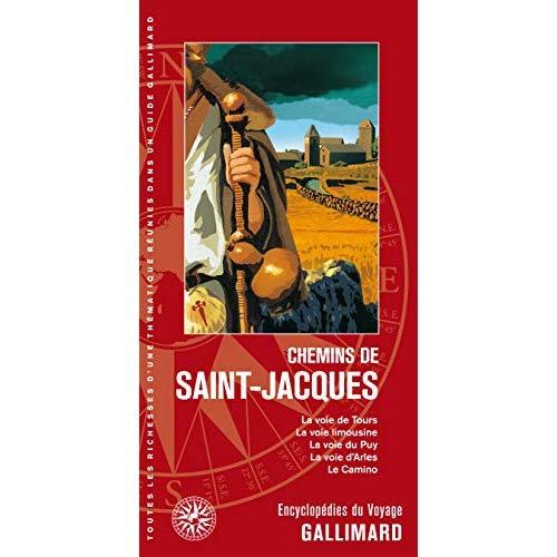 CHEMINS DE SAINT-JACQUES - LA VOIE DE TOURS, LA VOIE LIMOUSINE, LA VOIE DU PUY, LA VOIE D'ARLES