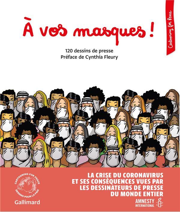 A VOS MASQUES ! - 120 DESSINS DE PRESSE
